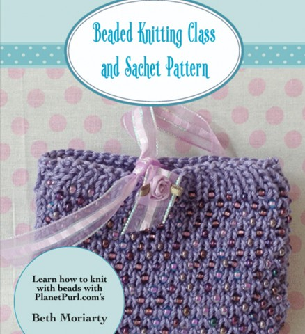 Beaded Knitting Class and Sachet Pattern