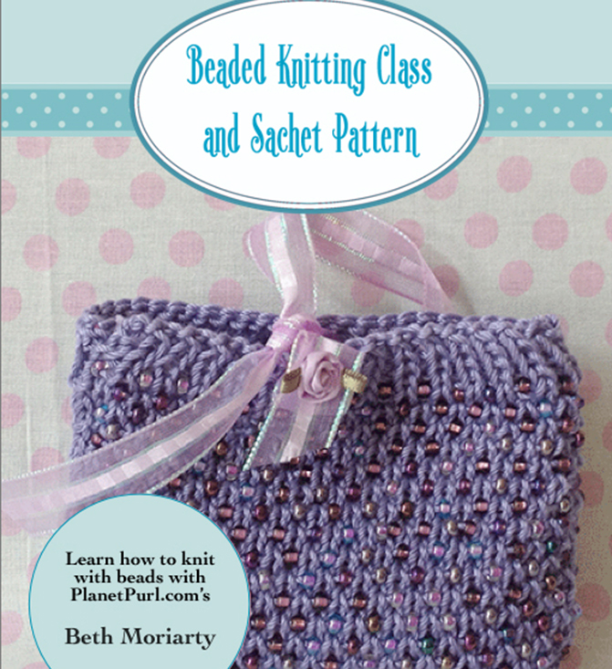 Beaded Knitting Class And Sachet Pattern Purlqueen Patterns